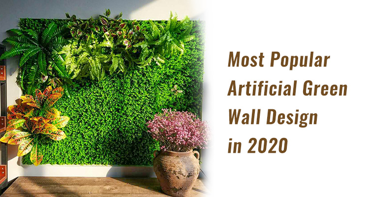 Most Popular Artificial Green Wall Design in 2020