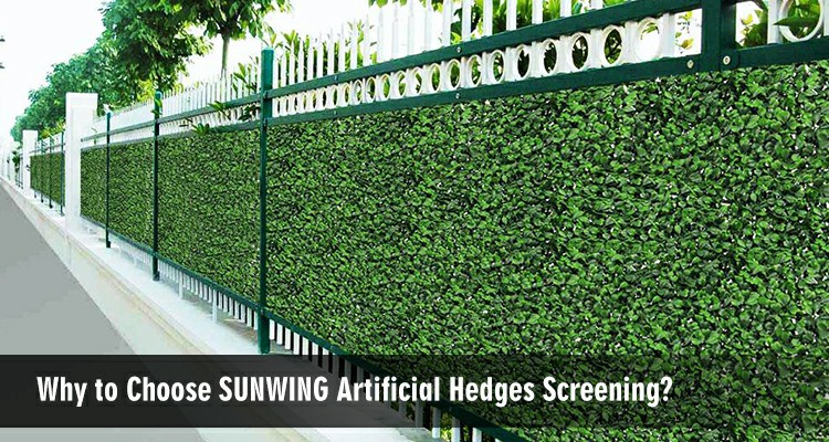 why to choose sunwing artificial hedges screening